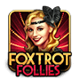 Foxtrot Follies Slot Game